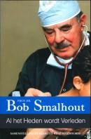 Al het heden wordt Verleden - Prof. Dr. Bob Smalhout