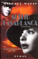Altijd Casablanca - Michael Walsh