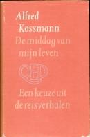 De middag van mijn leven - Alfred Kossmann