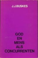God en mens als concurrenten - J.J. Buskes