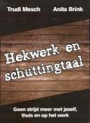 Hekwerk en schuttingtaal - Trudi Mesch en Anita Brink