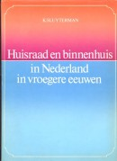 Huisraad en binnenhuis in Nederland in vroegere eeuwen - K. Sluy