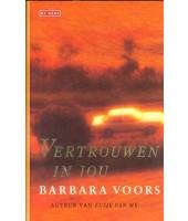 Vertrouwen in jou - Barbara Voors