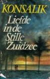Liefde in de stille zuidzee - Heinz G. Konsalik