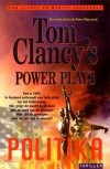 Power Plays : Politika - Tom Clancy